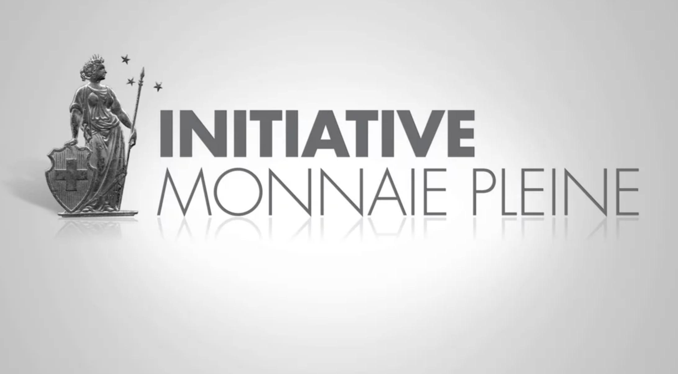 L'initiative sur la Monnaie pleine