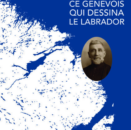 Louis Babel, ce Genevois qui dessina le Labrador